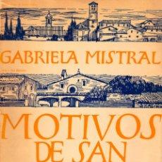 Libros de segunda mano: MOTIVOS DE SAN FRANCISCO. GABRIELA MISTRAL. PRIMERA EDICIÓN ILUSTRADO. Lote 152481874