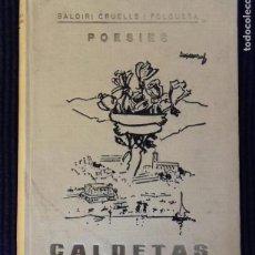 Libros de segunda mano: POESIES. CALDETAS. BALDIRI CRUELLS I FOLGUERA. 1969.. Lote 152563322