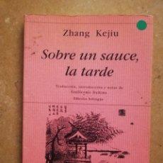 Libros de segunda mano: SOBRE UN SAUCE, LA TARDE (ZHANG KEJIU). Lote 152628290