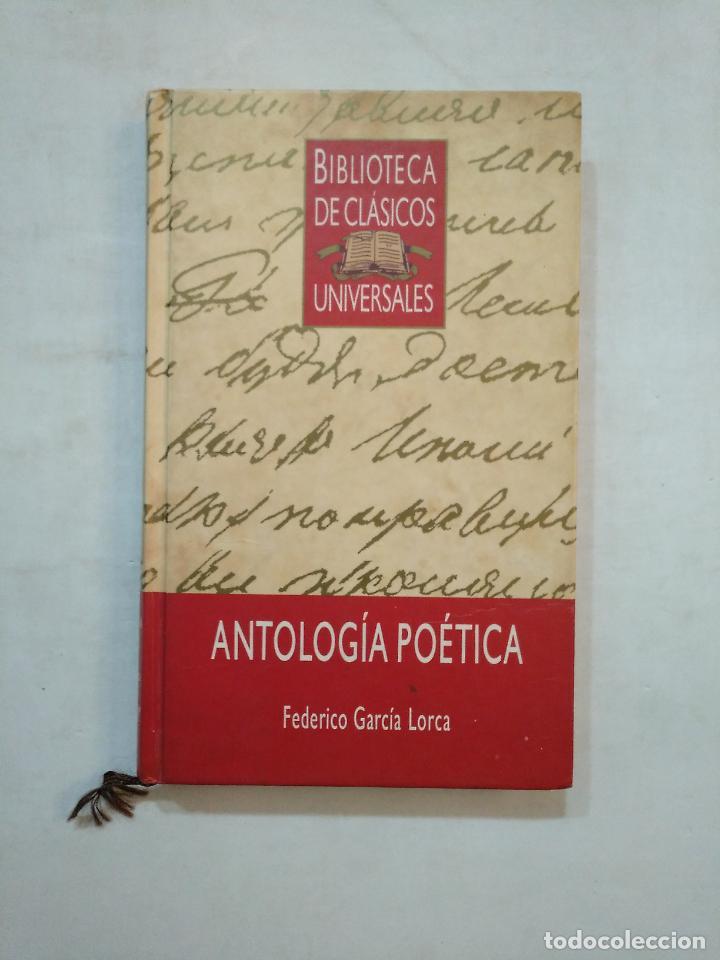 ANTOLOGIA POETICA. FEDERICO GARCIA LORCA. BIBLIOTECA DE CLASICOS UNIVERSALES. TDK371 (Libros de Segunda Mano (posteriores a 1936) - Literatura - Poesía)