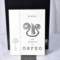 Libros de segunda mano: LOS SONETOS A ORFEO. RAINER MARIA RILKE. 1974. Lote 152821198