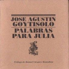 Libros de segunda mano: JOSÉ AGUSTÍN GOYTISOLO : PALABRAS PARA JULIA (LUMEN, 1999) AÚN SIN DESBARBAR. Lote 152942690