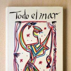 Libros de segunda mano: TODO EL MAR - ALBERTI, RAFAEL. Lote 152983752