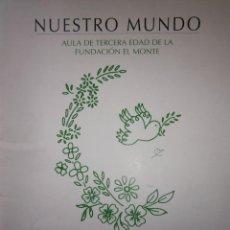 Libros de segunda mano: NUESTRO MUNDO AULA DE LA TERCERA EDAD DE LA FUNDACION EL MONTE SEVILLA 1997 POESIA. Lote 153258894