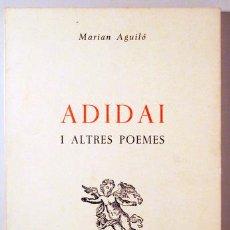 Libros de segunda mano: AGUILÓ, MARIAN - ADIDAI I ALTRES POEMES - CIUTAT DE MALLORCA 1983. Lote 153324848