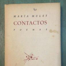 Libros de segunda mano: CONTACTOS POEMAS DE MARÍA MULLET. AUTOGRAFIADO. EDICIÓN NUMERADA Y LIMITADA. 1950. Lote 153375402