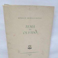 Libros de segunda mano: REGULO BURELLI RIVAS. TEMA DE OLVIDO. 1961. POESIA. VER FOTOGRAFIAS ADJUNTAS. Lote 153391074
