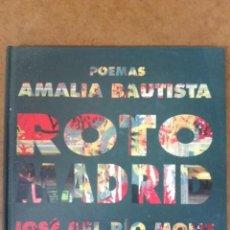 Livres d'occasion: ROTO MADRID (POEMAS DE AMALIA BAUTISTA) FOTOGRAFIAS DE JOSE DEL RIO MONS - PROLOGO ANDRES TRAPIELLO . Lote 153396446