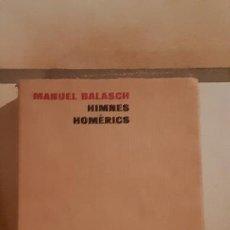 Libros de segunda mano: HIMNES HOMÈRICS - MANUEL BALASCH - LLIBRES DEL MALL 1974. Lote 153674954