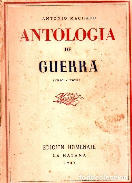 ANTOLOGIA DE GUERRA. VERSO Y PROSA. ANTONIO MACHADO. EDICION HOMENAJE, LA HABANA, 1944. (Libros de Segunda Mano (posteriores a 1936) - Literatura - Poesía)