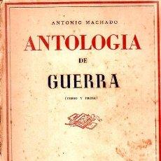 Libros de segunda mano: ANTOLOGIA DE GUERRA. VERSO Y PROSA. ANTONIO MACHADO. EDICION HOMENAJE, LA HABANA, 1944.. Lote 153786142