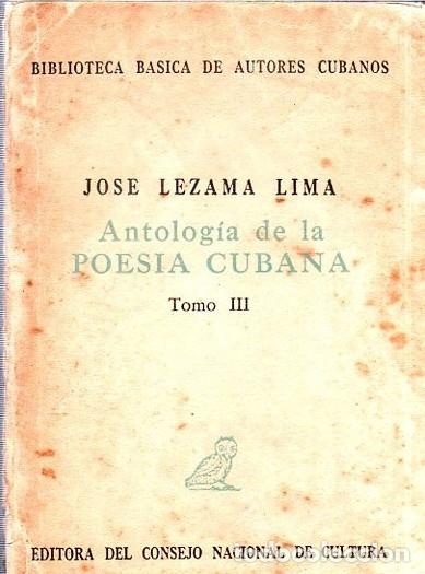 Libros de segunda mano: ANTOLOGIA DE LA POESIA CUBANA. OBRA EN TRES TOMOS. JOSE LEZAMA LIMA. 4000 EJEMPLARES, 1965. - Foto 20 - 153798614