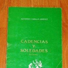 Libros de segunda mano: CABELLO JIMÉNEZ, ALFONSO. CADENCIAS Y SOLEDADES : POEMAS / PRÓL. DE MIGUEL SALCEDO HIERRO. Lote 153817442