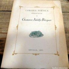 Libros de segunda mano: CORONA POÉTICA DEDICADA A GUSTAVO ADOLFO BÉCQUER . Lote 153846618