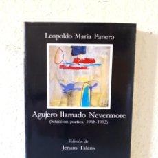 Libros de segunda mano: LEOPOLDO MARÍA PANERO / AGUJERO LLAMADO NEVERMORE: ANTOLOGÍA POÉTICA 1968-1992 / CÁTEDRA 1992. Lote 153863074