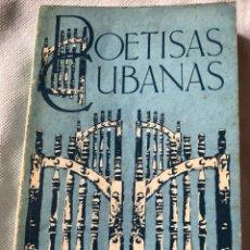 Libros de segunda mano: LIBRO POETISAS CUBANAS AÑO 1985. Lote 153885026