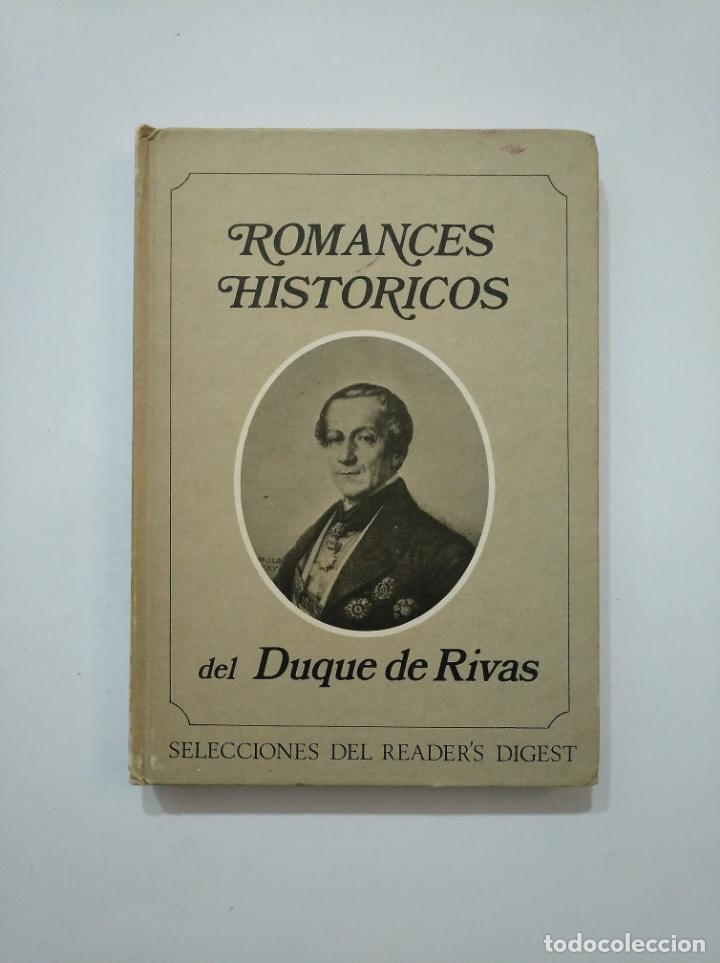 ROMANCES HISTÓRICOS. - DUQUE DE RIVAS. SELECCIONES DEL READER'S DIGEST. TDK372 (Libros de Segunda Mano (posteriores a 1936) - Literatura - Poesía)