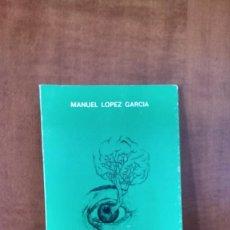 Libros de segunda mano: ESE BOSQUE QUE POSEE CADA HOMBRE EN LA RETINA - MANUEL LÓPEZ GARCÍA - EDICIONES PELIART (1984). Lote 154393466