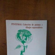 Libros de segunda mano: PINTEMAS (COLECCIÓN DE POEMAS Y DIBUJOS SUPRAREALISTAS - ANTONIO RUIZ HEREDIA - GRÁFICAS TROQUEL. Lote 154394422