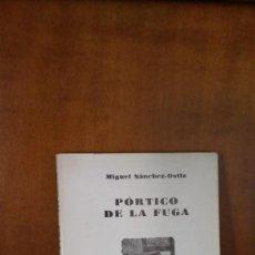 Libros de segunda mano: PÓRTICO DE LA FUGA - MIGUEL SÁNCHEZ - OSTIZ - ÁMBITO LITERARIO - BARCELONA (1979). Lote 154394934