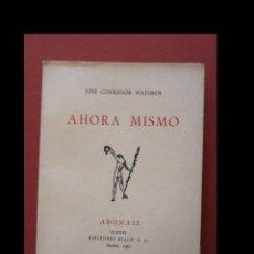 Libros de segunda mano: AHORA MISMO. JOSE CORREDOR MATHEOS. Lote 154436346