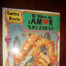 Libros de segunda mano: EL LLIBRE DE L´AMOR VALENCIÀ. 1999, RECIO,GANS Y VV.AA. GRAN FORMATO, 35X25,CARTON SOBREC. 149PP. Lote 154645170