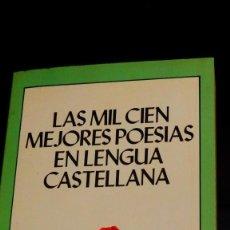 Libros de segunda mano: LAS MIL CIEN (1100) MEJORES POESÍAS EN LENGUA CASTELLANA * 863 PÁGINAS. Lote 154693226