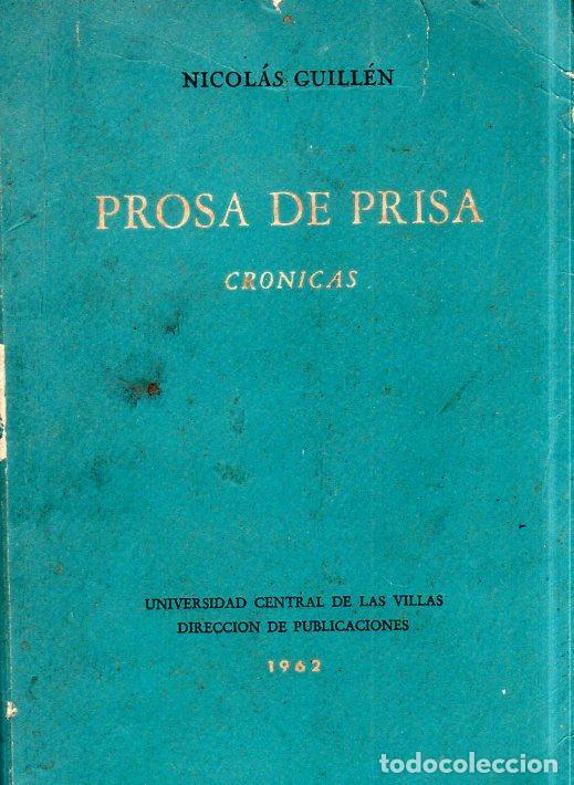 PROSA DE PRISA. CRONICAS. NICOLAS GUILLÉN. CON DEDICATORIA Y FIRMA DEL AUTOR. 1962. 1ª EDICION. (Libros de Segunda Mano (posteriores a 1936) - Literatura - Poesía)