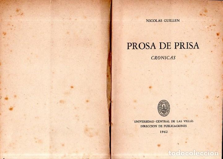 Libros de segunda mano: PROSA DE PRISA. CRONICAS. NICOLAS GUILLÉN. CON DEDICATORIA Y FIRMA DEL AUTOR. 1962. 1ª EDICION. - Foto 3 - 154751054