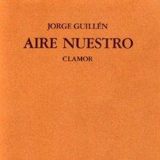 Libros de segunda mano: AIRE NUESTRO (5 TOMOS, COMPLETA) - GUILLÉN, JORGE (1893-1984). Lote 154853574