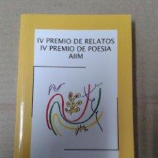 Libros de segunda mano: IV PREMIO DE RELATOS, IV PREMIO DE POESIA AIIM. Lote 154928042
