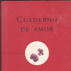 Libros de segunda mano: CUADERNO DE AMOR. ANTONIO GALA. Lote 155128126