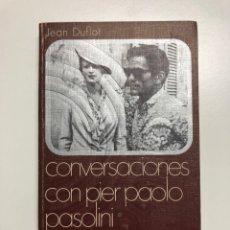 Libros de segunda mano: JEAN DUFLOT. CONVERSACIONES CON PIER PAOLO PASOLINI. 1970. Lote 155142078