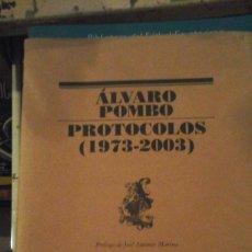 Libros de segunda mano: ÁLVARO POMBO: PROTOCOLOS (1973-2003). Lote 155296670