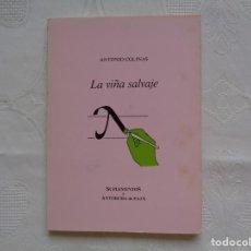 Libros de segunda mano: ANTONIO COLINAS. LA VIÑA SALVAJE. 1985. PRIMERA EDICIÓN. . Lote 155659410