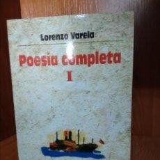 Libros de segunda mano: POESÍA COMPLETA I , LOREZO VARELA. Lote 155747246