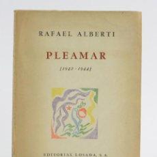Libros de segunda mano: PLEAMAR (1942-1944), RAFAEL ALBERTI, 1944, EDITORIAL LOSADA, BUENOS AIRES. 21X15,5CM. Lote 155753370