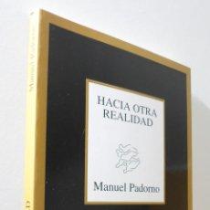 Libros de segunda mano: HACIA OTRA REALIDAD - PADORNO, MANUEL. Lote 155772941
