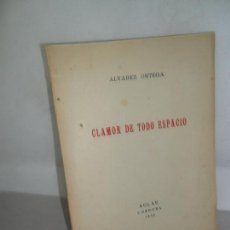 Libros de segunda mano: CLAMOR DE TODO ESPACIO, ÁLVAREZ ORTEGA, ED. AGLAE, 1950. Lote 155805366