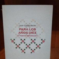 Libros de segunda mano: PARA LOS AÑOS DIEZ ( 7 POETAS ESPAÑOLES). Lote 155831558