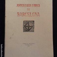 Libros de segunda mano: ANTOLOGIA LIRICA DE BARCELONA. TORRELL DE REUS BARCELONA 1950. EJEMPLAR N14 DE 30.. Lote 155997158