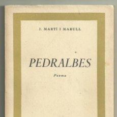 Libros de segunda mano: PEDRALBES. J. MARTÍ I MARULL. EDITORIAL ARCA, BARCELONA 1961. CON DEDICATORIA DEL AUTOR. Lote 156268586