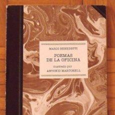 Libros de segunda mano: MARIO BENEDETTI. POEMAS DE LA OFICINA. ILUSTRADO POR ANTONIO MARTORELL. MÉXICO. NUEVA IMAGEN. 1981. Lote 156282862