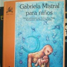 Libros de segunda mano: GABRIELA MISTRAL PARA NIÑOS. Lote 156681277