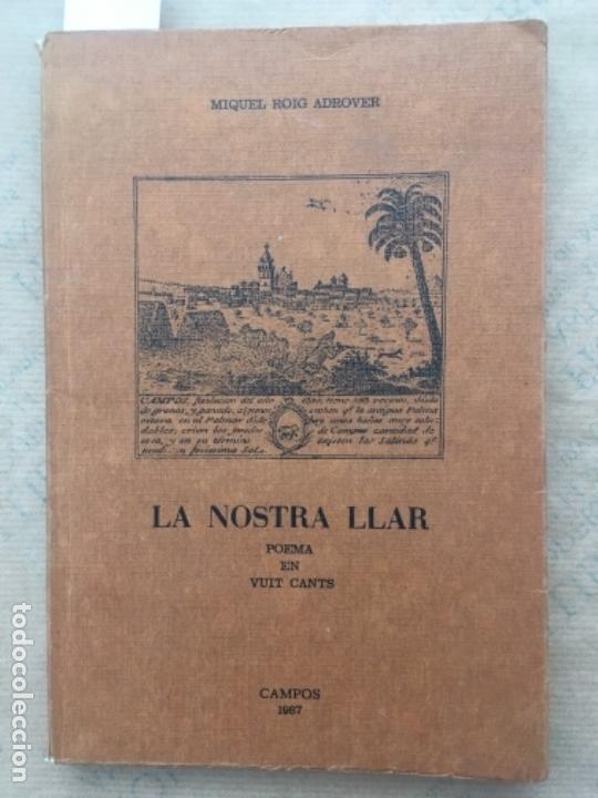 LA NOSTRA LLAR, POEMA EN VUIT CANTS, CAMPOS, MIQUEL ROIG ADROVER (Libros de Segunda Mano (posteriores a 1936) - Literatura - Poesía)