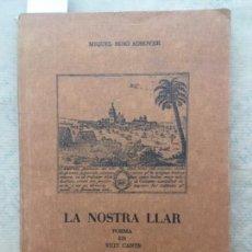Libros de segunda mano: LA NOSTRA LLAR, POEMA EN VUIT CANTS, CAMPOS, MIQUEL ROIG ADROVER. Lote 156719554