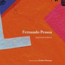 Libros de segunda mano: SELECCIÓN POÉTICA. - PESSOA, FERNANDO.. Lote 156806414