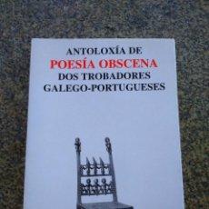 Libros de segunda mano: ANTOLOXIA DE POESIA OBSCENA DOS TROBADORES GALLEGO-PORTUGUESES -- EDICIONS POSITIVAS 1993 -- . Lote 156826274
