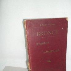 Libros de segunda mano: BRONCE, POESÍAS Y ARTÍCULOS, G. NUÑEZ DE PRADO, CÓRDOBA, 1896. Lote 157278102