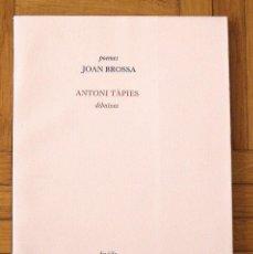 Libros de segunda mano: POEMES JOAN BROSSA. DIBUIXOS ANTONI TÀPIES. EDITORIAL DRUÏDA. 1984. 1500 EJEMPLARES.. Lote 157330726